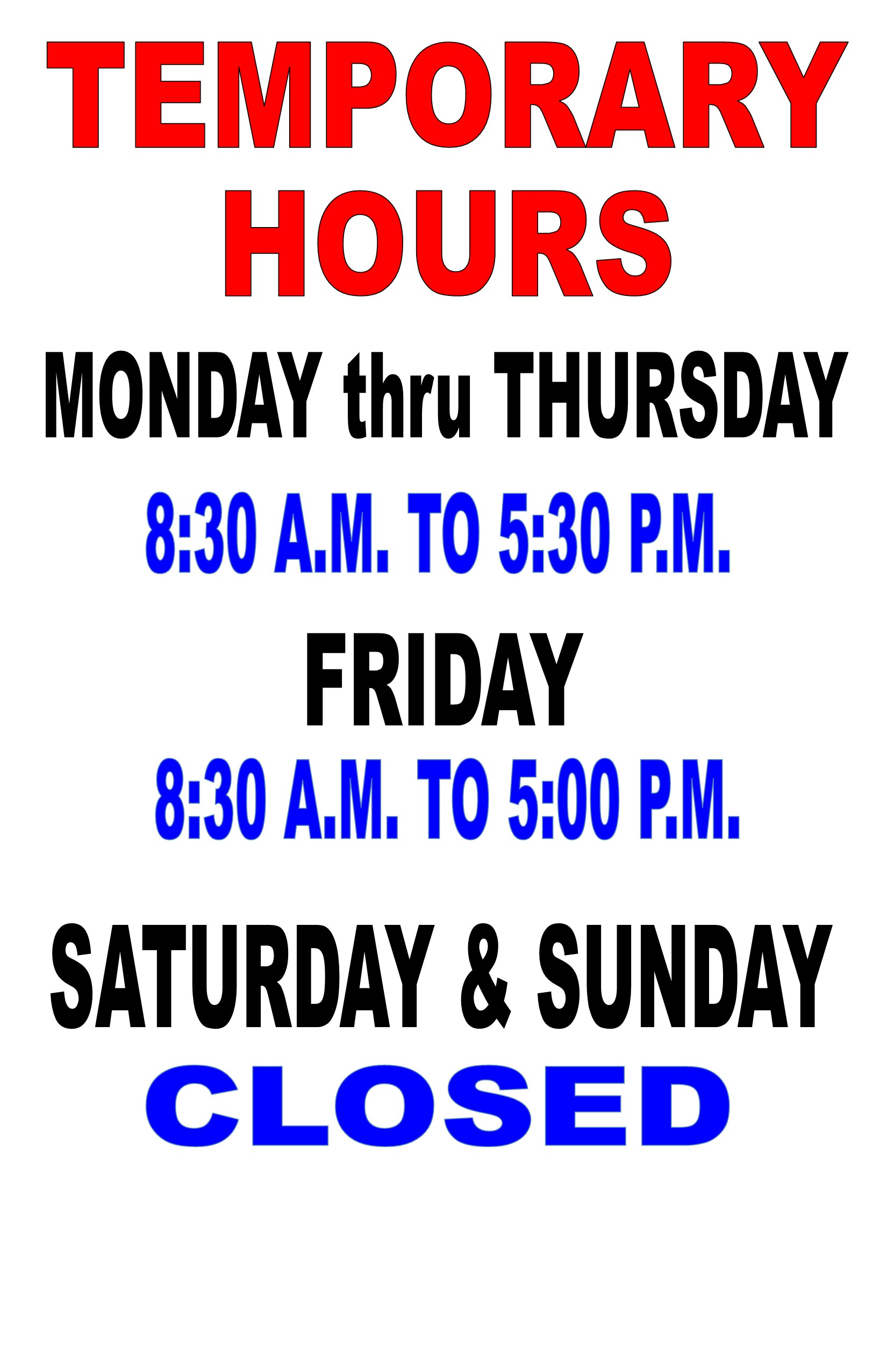 Temporary Library Hours: Monday through Thursday 8:30 a.m. to 5:30 p.m. Friday 8:30 a.m. to 5:00 p.m. Closed on Saturday and Sunday.